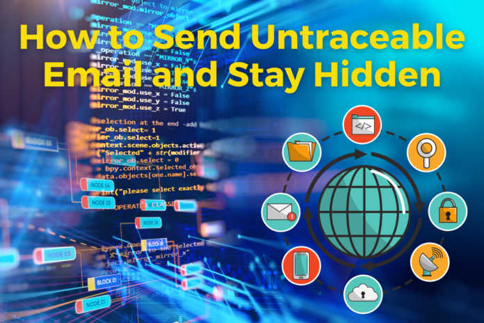 How to Send Untraceable Email and Stay Hidden